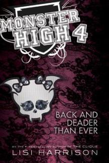Back and Deader Than Ever (Monster High, #4) by Lisi Harrison